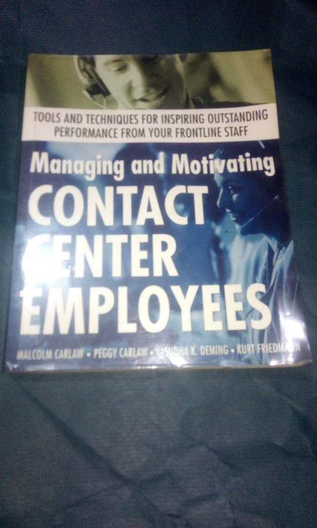 Managing and Motivating Contact Center Employees by  Malcolm Carlaw, et. al.