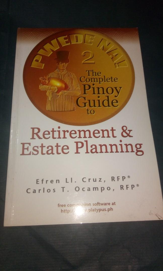 The Complete Pinoy Guide to Retirement and Estate Planning by Efren Ll. Cruz, RFP & Carlos T. Ocampo, RFP