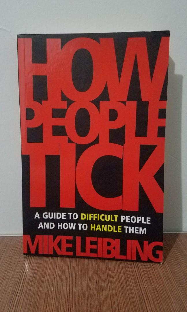 How People Tick (A Guide to Difficult People and How to Handle Them) by Mike Leibling