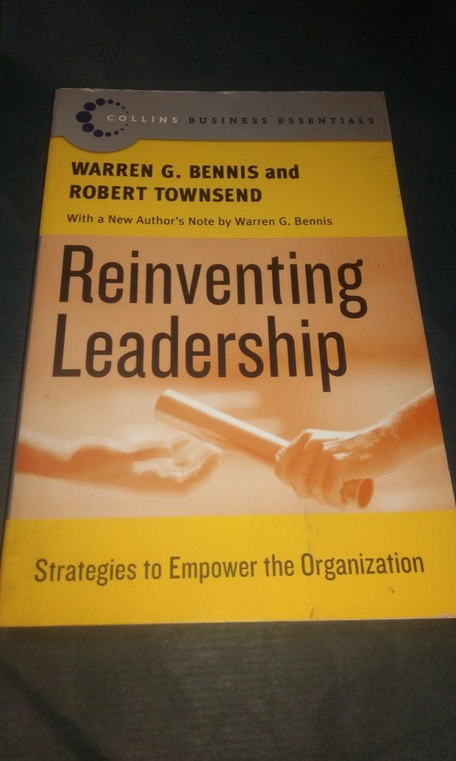 Reinventing Leadership by Warren G. Bennis and Robert Townsend