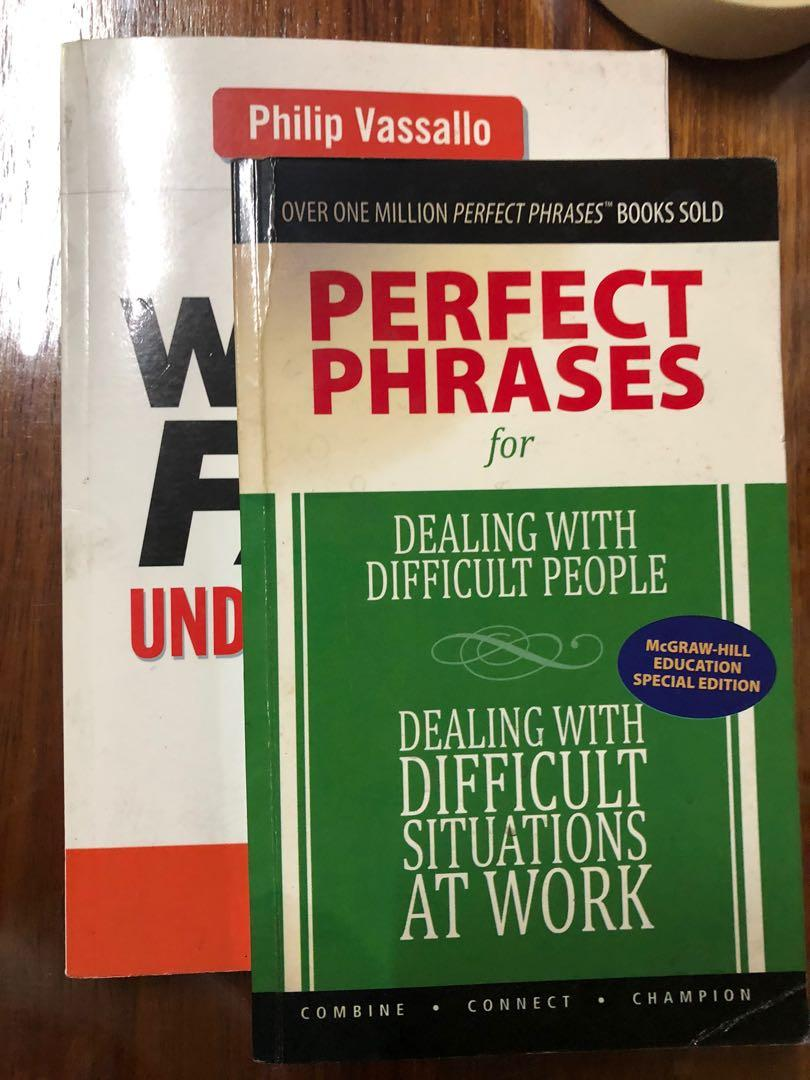 Writing fast & Perfect phrases for dealing with difficult people