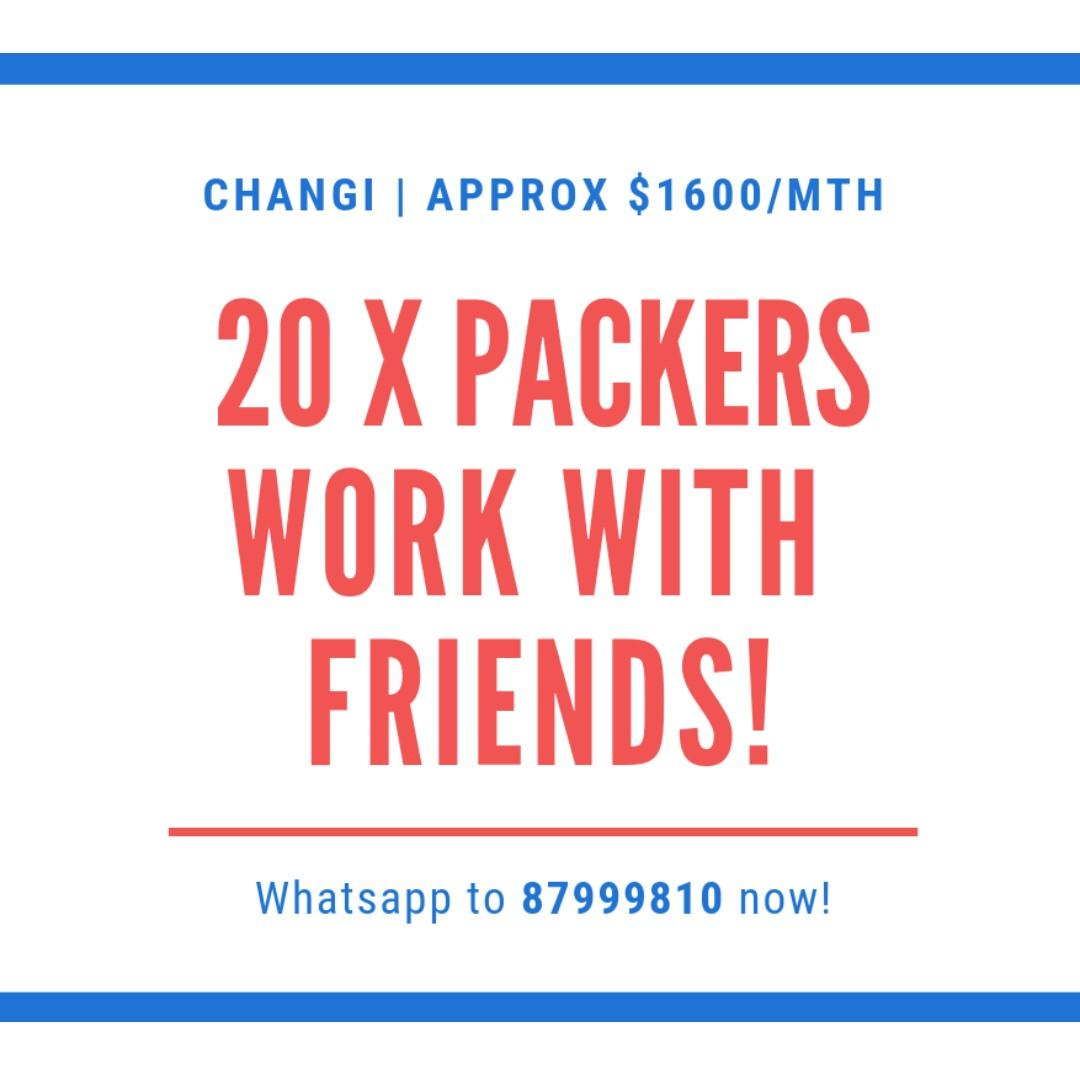 10 x Packers @ Changi (Work w Friends! ASAP Till Mid Jan!)