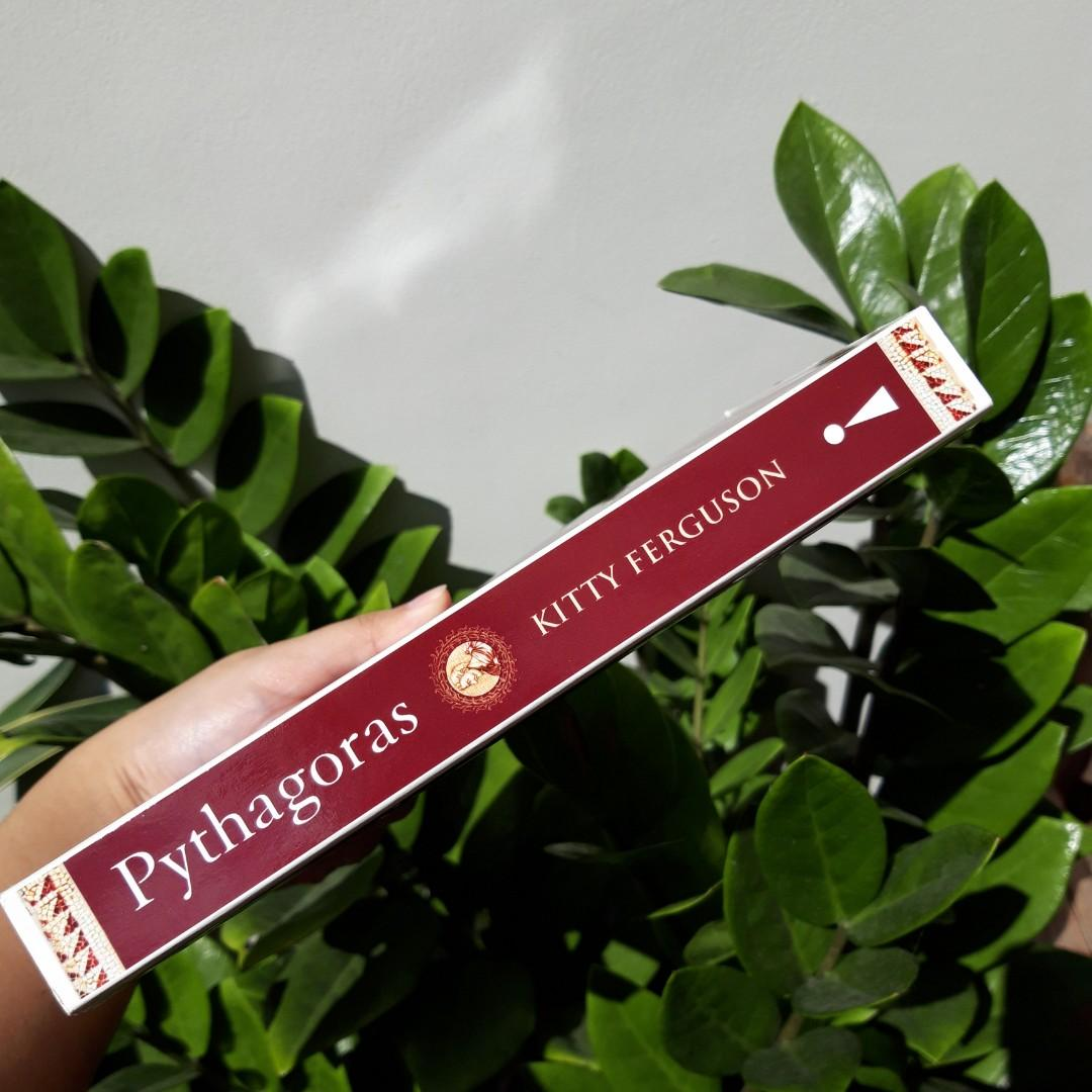 PYTHAGORAS His Life and Legacy of a Rational Universe by Kitty Ferguson
