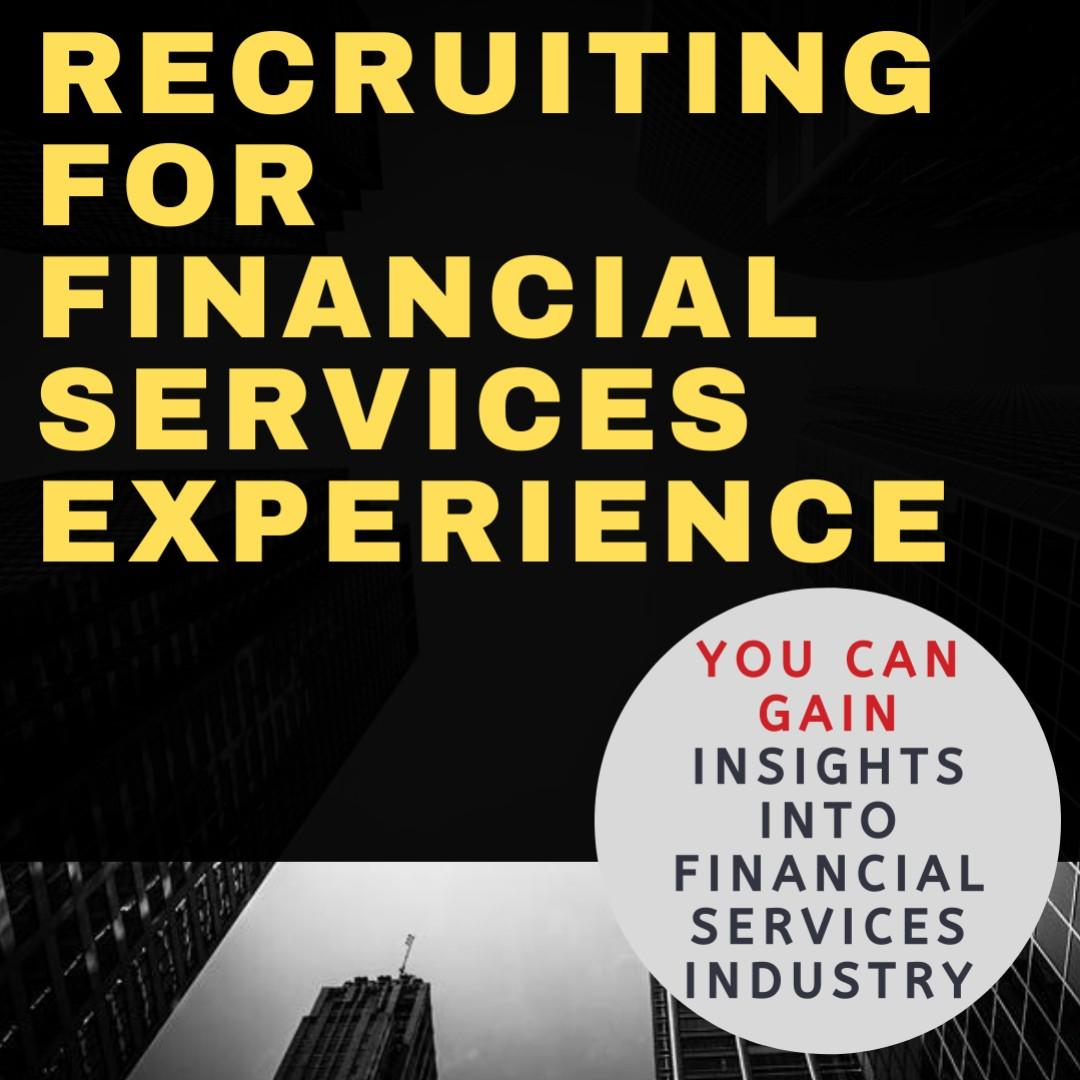 Financial Services Experience ($20-30/HR)
