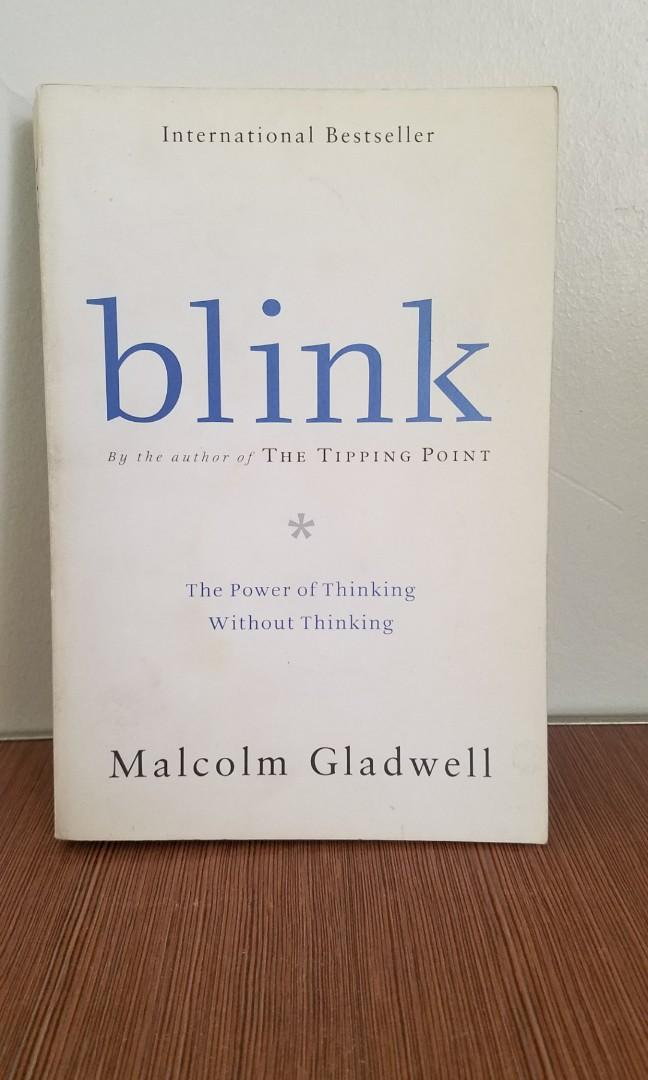 blink (The Power of Thinking Without Thinking) by Malcolm Gladwell