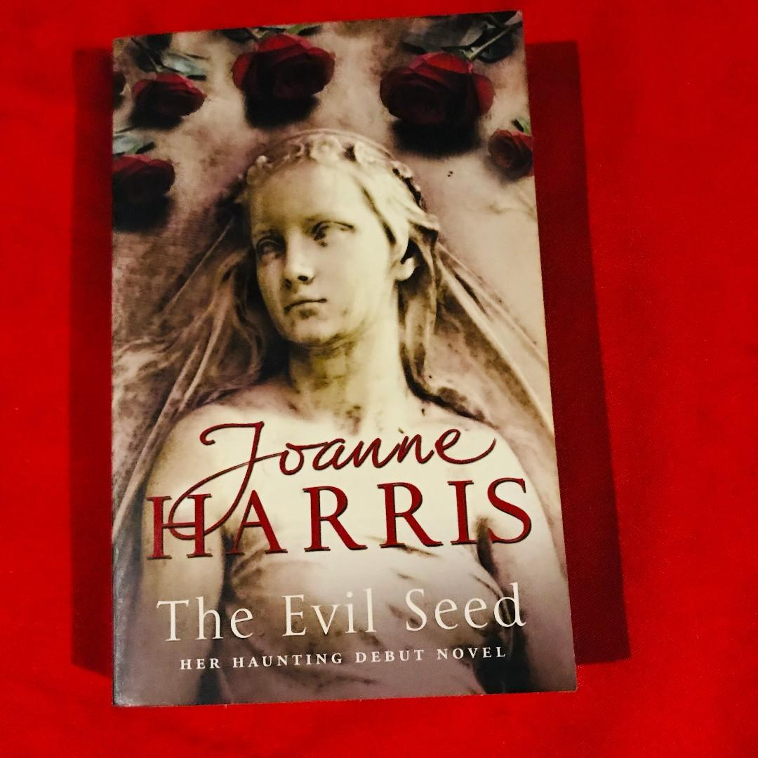 The Evil Seed - the first novel ofJoanne Harris (author of Chocolat)