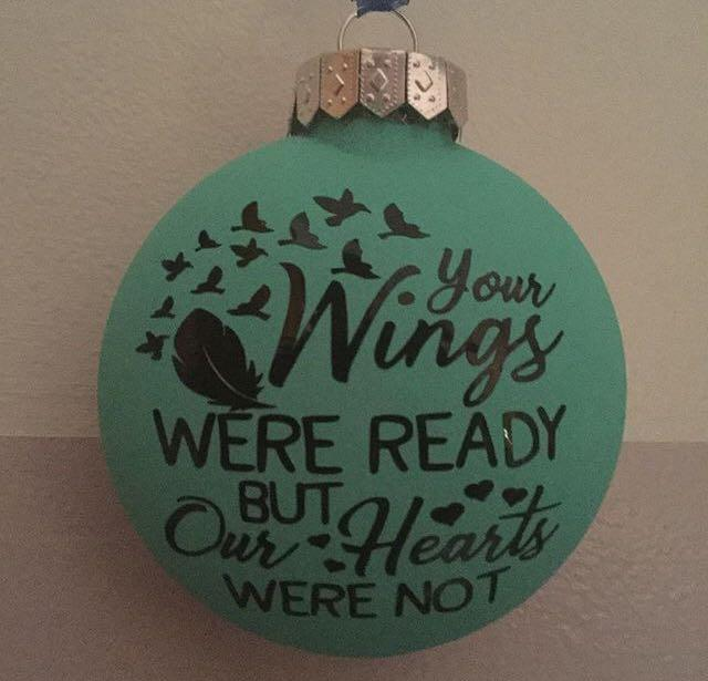 Your wings were ready but our hearts were not ornament