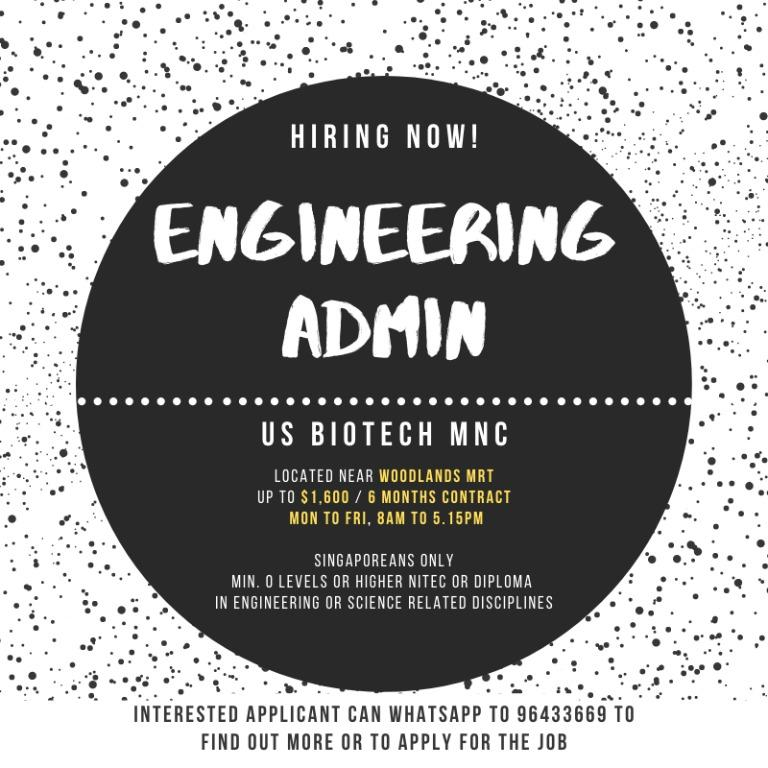6 Months Engineering Admin @ Woodlands ($9/hr | 5 days)