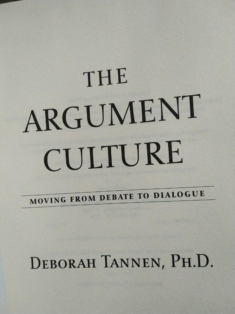 Deborah Tannen - The Argument Culture (Moving from debate to dialogue)
