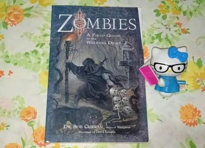 Zombies A Field Guide To The Walking Dead by Dr. Bob Curran, Illustrated by Ian Daniels