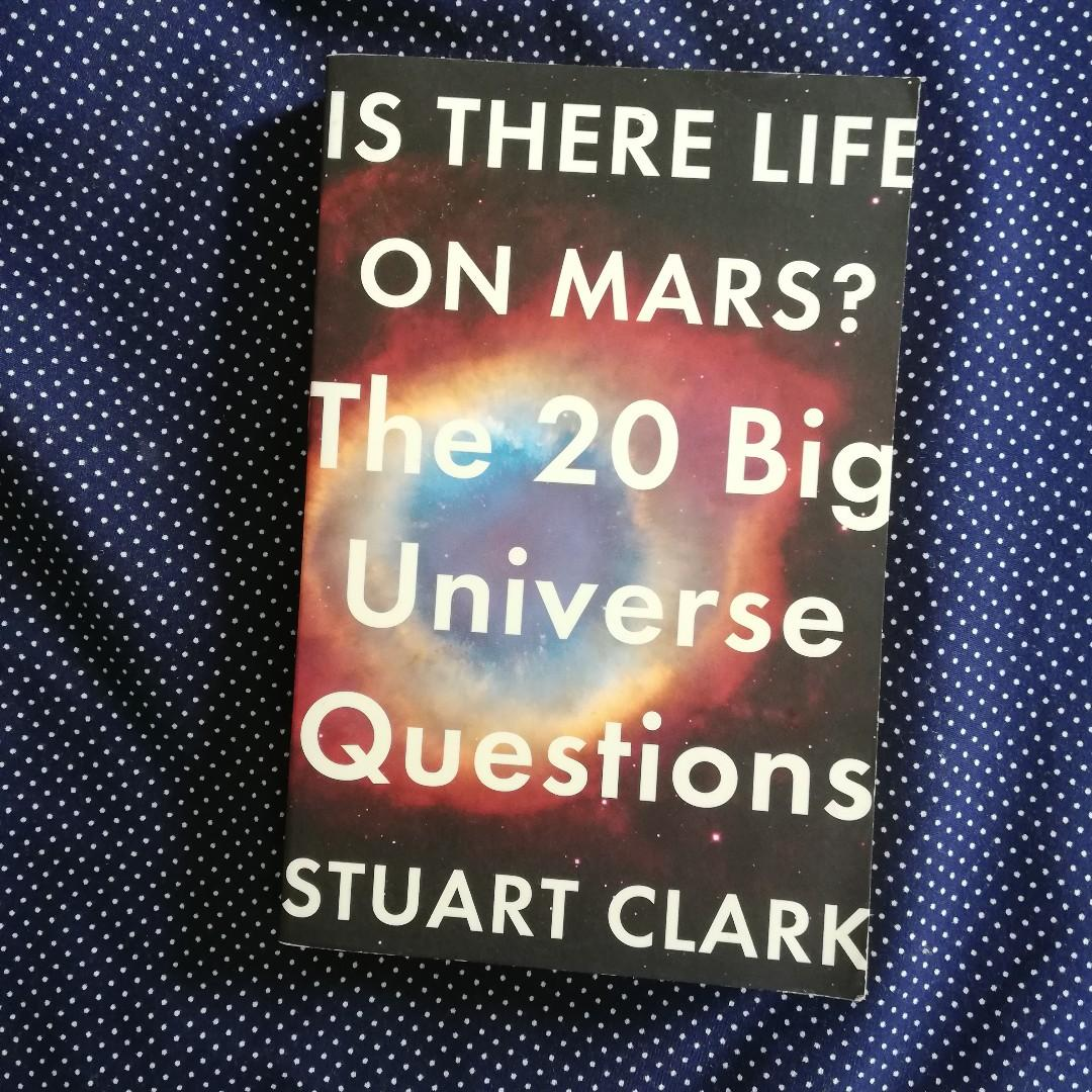 Stuart Clark - Is There Life on Mars The 20 Big Universe Question