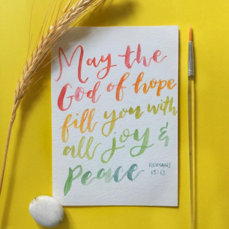 Joy and Peace - Romans 15:13    Hand painted CARD/ARTWORK