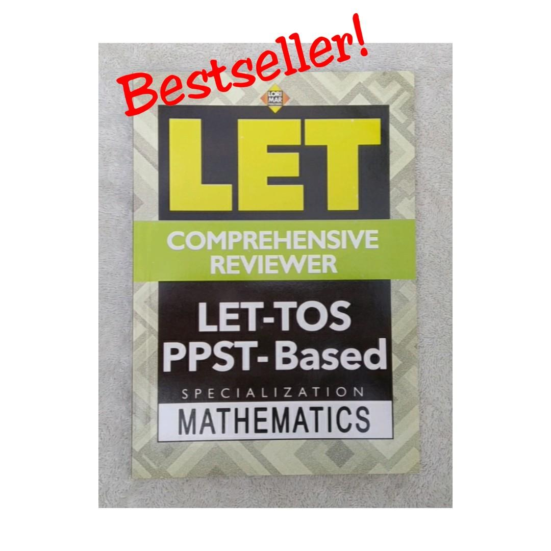 L.E.T. REVIEWER, MATHEMATICS, TOS & PPST BASED C2020, Lorimar Publishers
