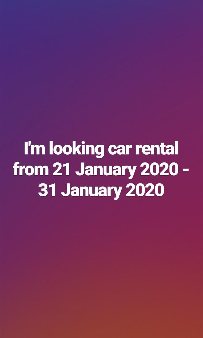 Looking for Car rental 21st Jan 2020 - 31st January 2020