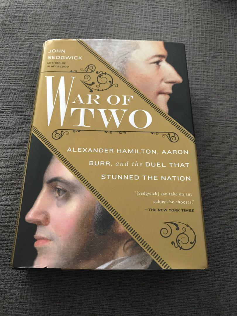 Book WAR OF TWO: HAMILTON, BURR, AND DUEL THAT STUNNED THE NATION  By John Sedgwick