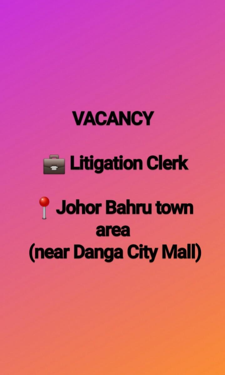 Litigation Clerk at Johor Bahru Legal Firm (near Danga City Mall area)