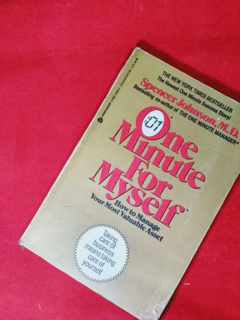 One Minute For Myself (how to manage your most valuable asset)