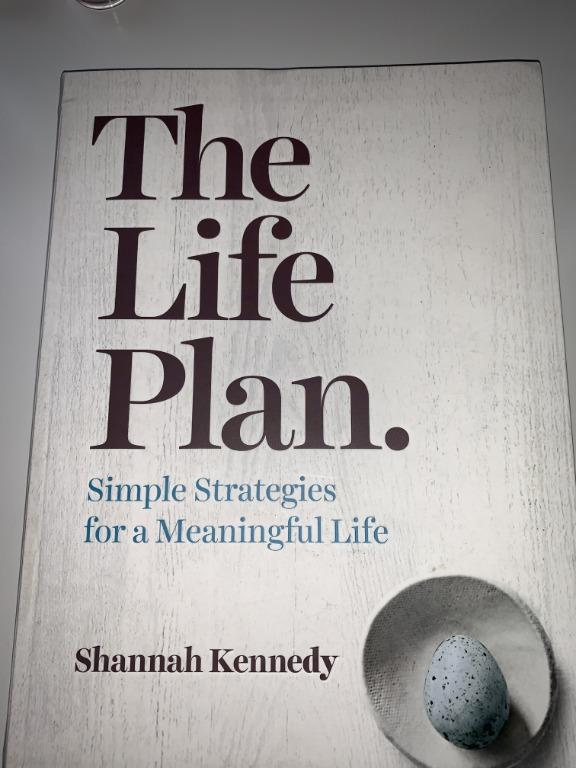 The Life Plan Simple Strategies For a Meaningful Life - Shannah Kennedy
