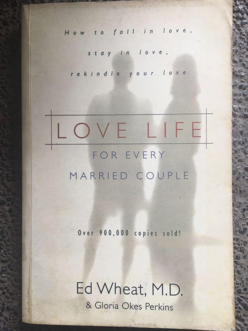 Love Life for Every Married Couple by Ed Wheat, M.D. & Gloria Okes Perkins