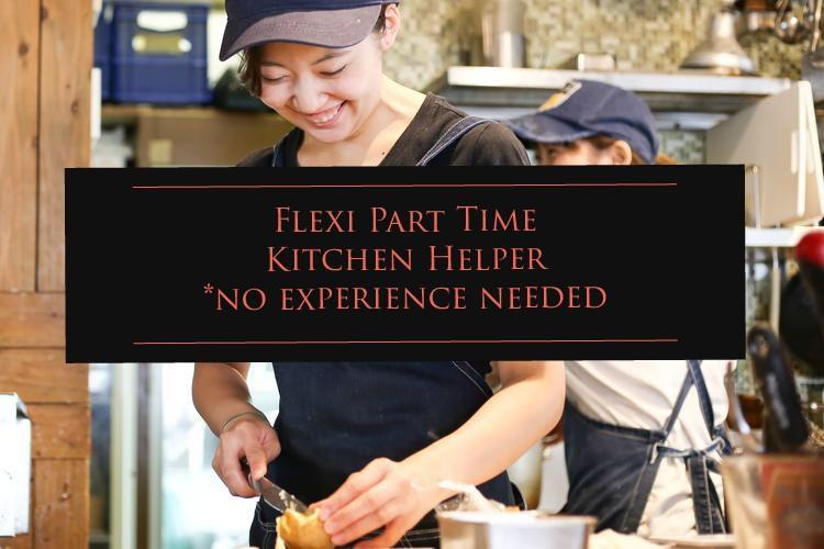 Flexi PT Kitchen Helper (no exp required)