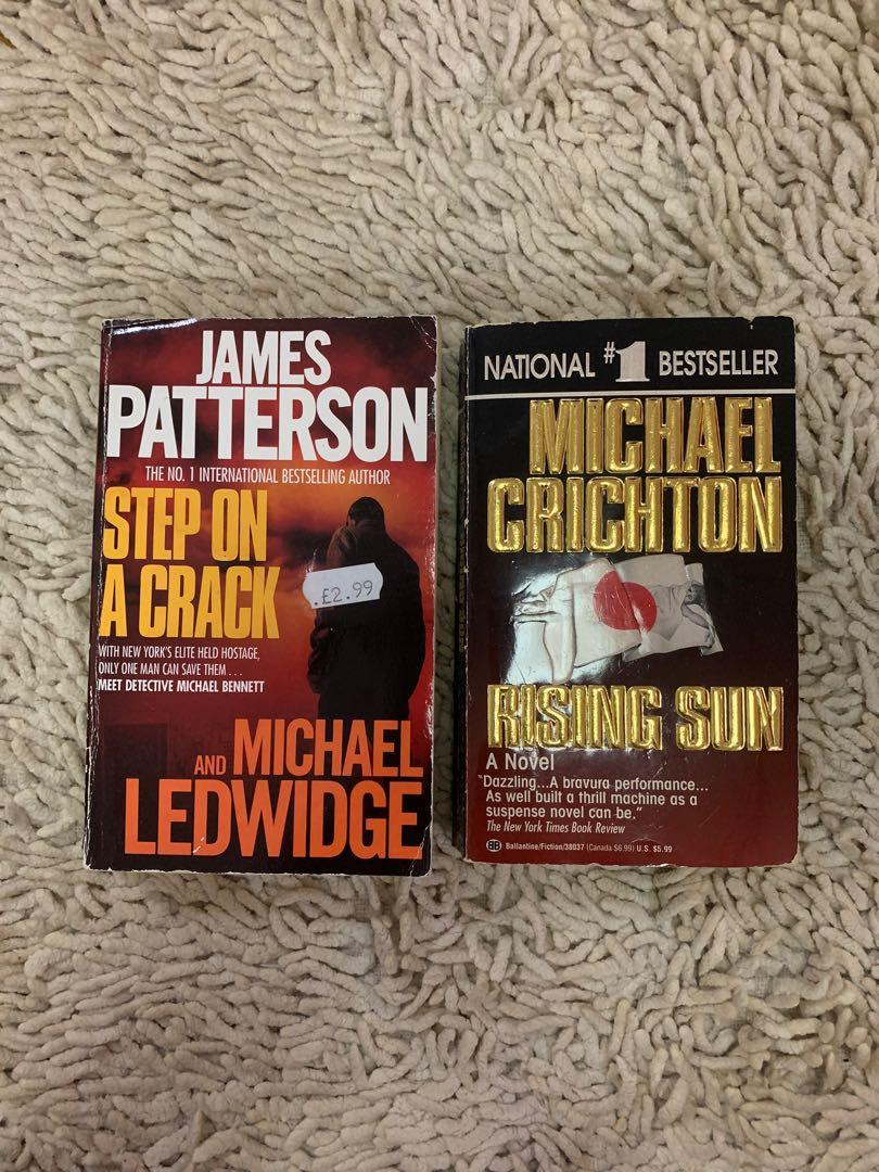 Step on a Crack by James Patterson and Rising Sun by Michael Crichton