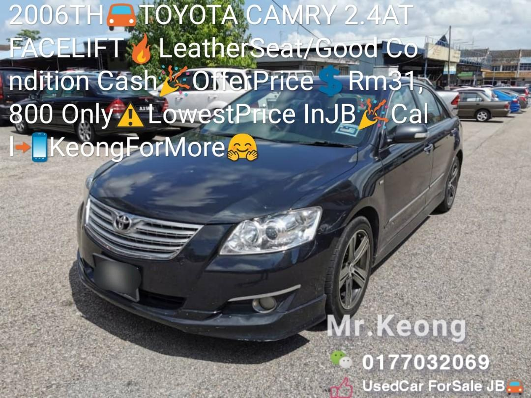 2006TH🚘TOYOTA CAMRY 2.4AT FACELIFT🔥LeatherSeat/Good Condition Cash🎉OfferPrice💲Rm31,800 Only⚠️LowestPrice InJB🎉Call📲KeongForMore🤗
