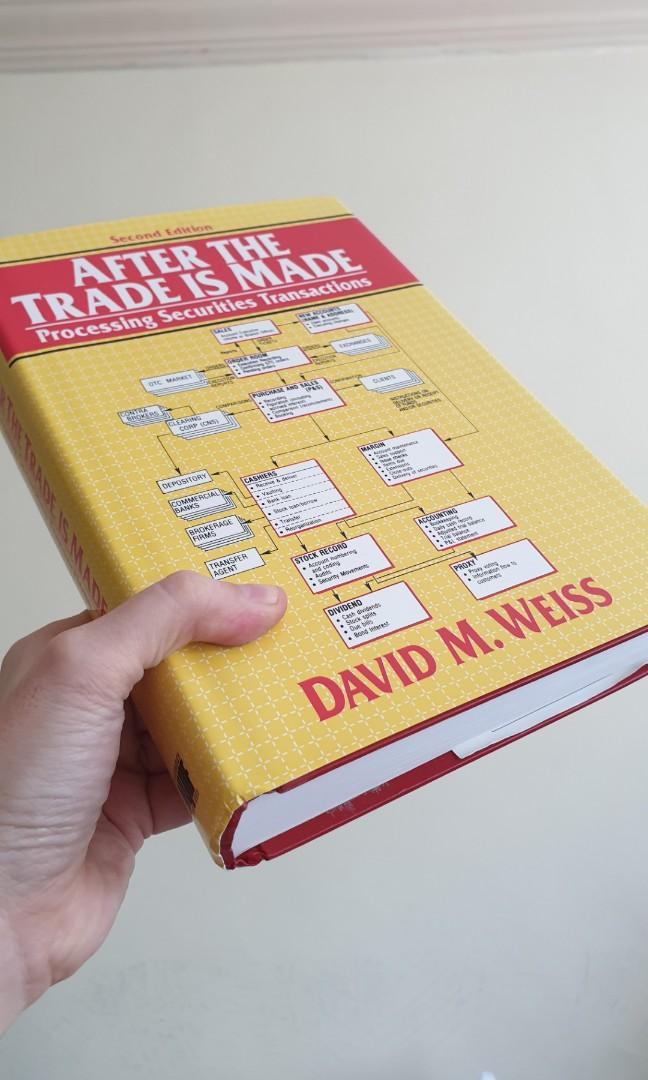 After The Trade is Made: Processing Securities Transanction by David Weiss