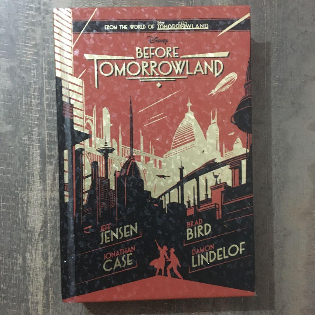 HB • Before Tomorrowland by Jeff Jensen/Jonathan Case/Brad Bird/Damon Lindelof