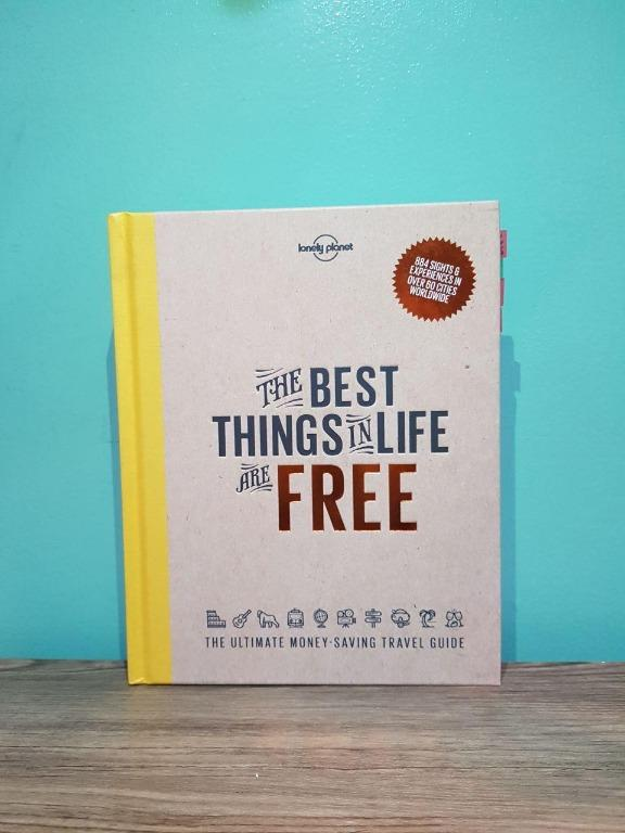 The Best Things in Life are Free: The Ultimate Money-Saving Travel Guide