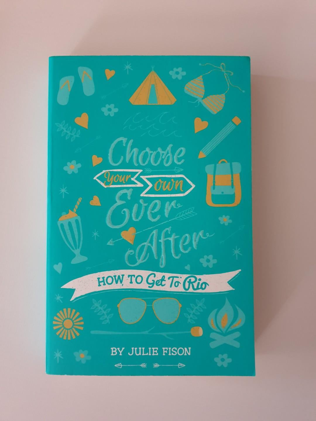 Choose your own Ever After - How to Get to Rio by Julie Fison