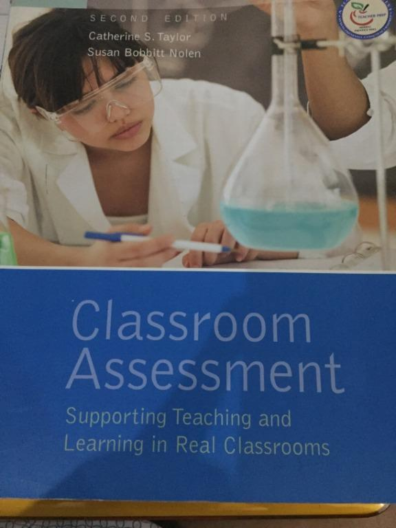 Classroom Assessment - Supporting Teaching and Learning in real Classroom