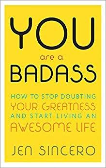 [Ebook & PDF] You Are a Badass: How to Stop Doubting Your Greatness and Start Living an Awesome Life by Jen Sincero