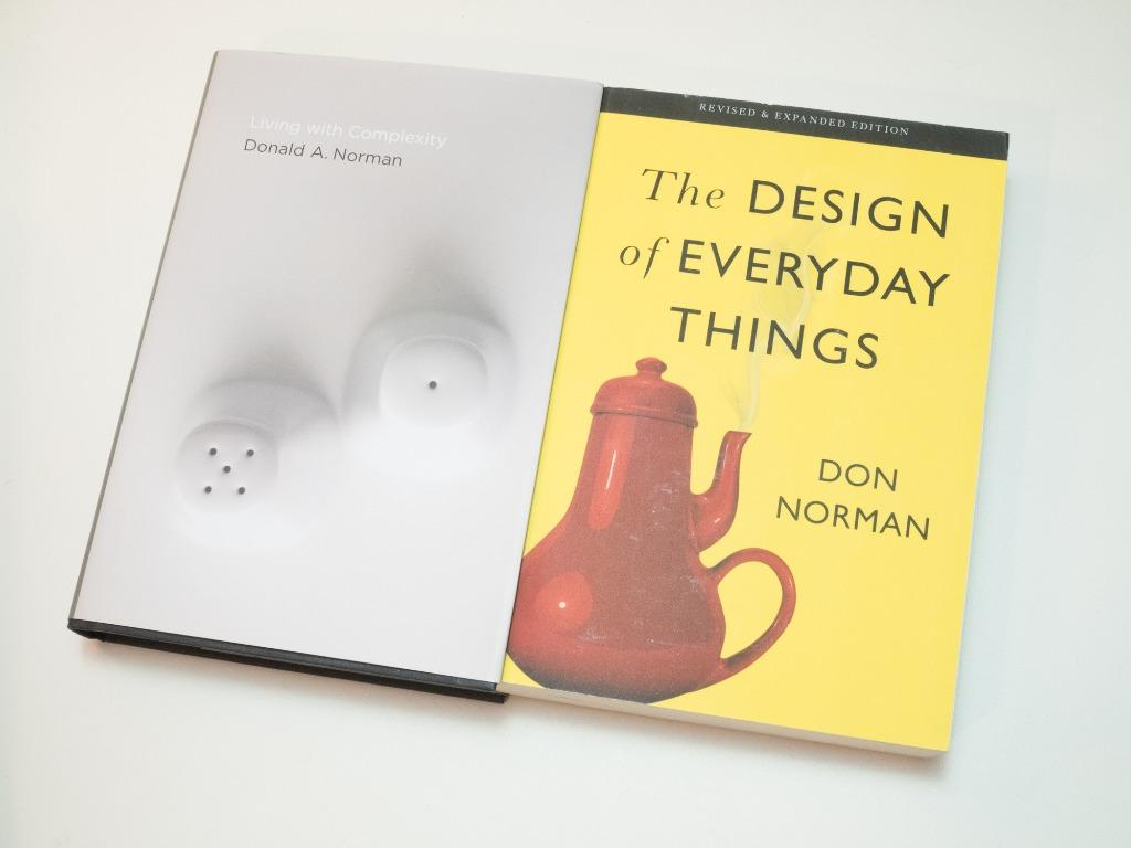 The Design of Everyday Things and Living with Complexity by Don Norman