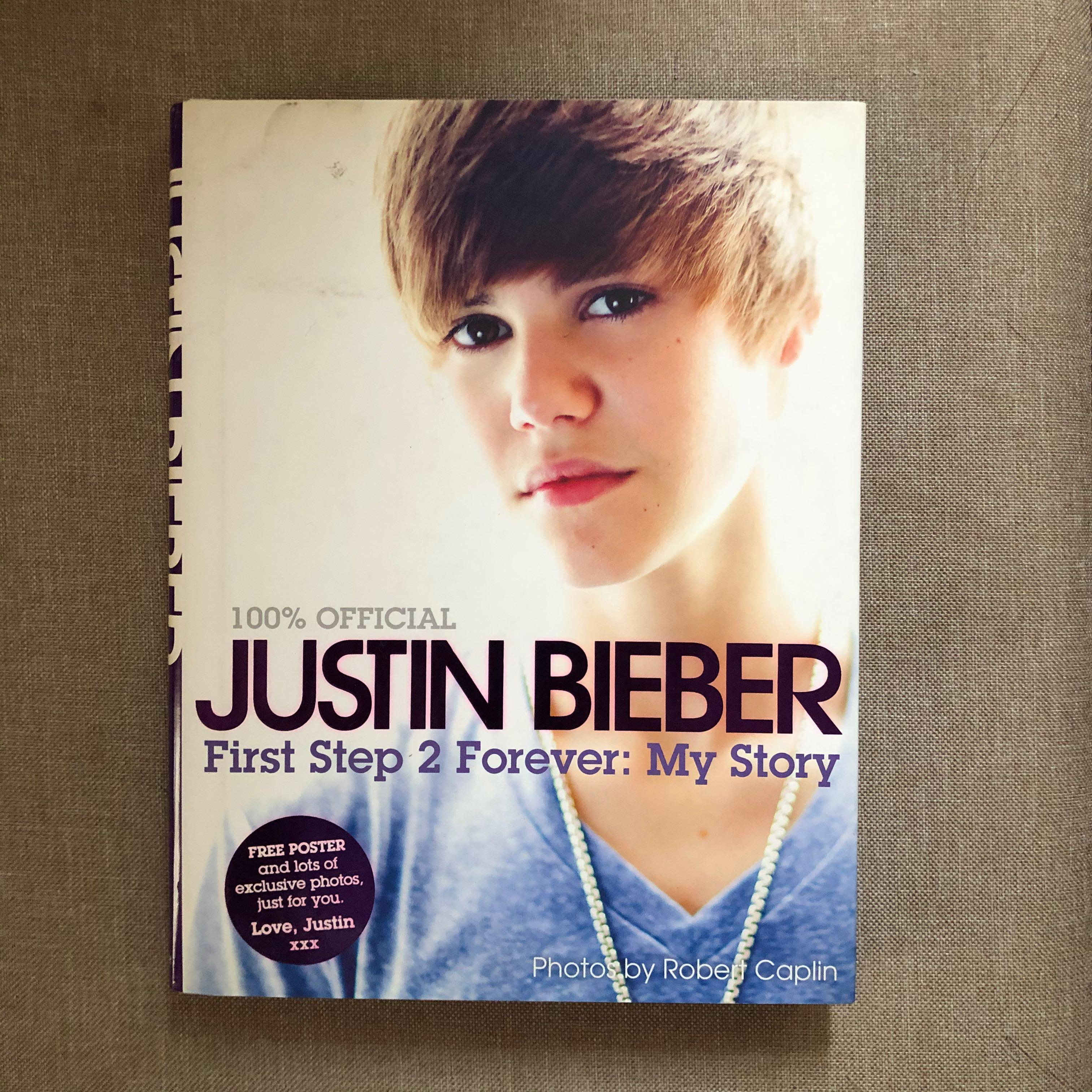 Justin Bieber First Step 2 Forever : My Story (Official Book)