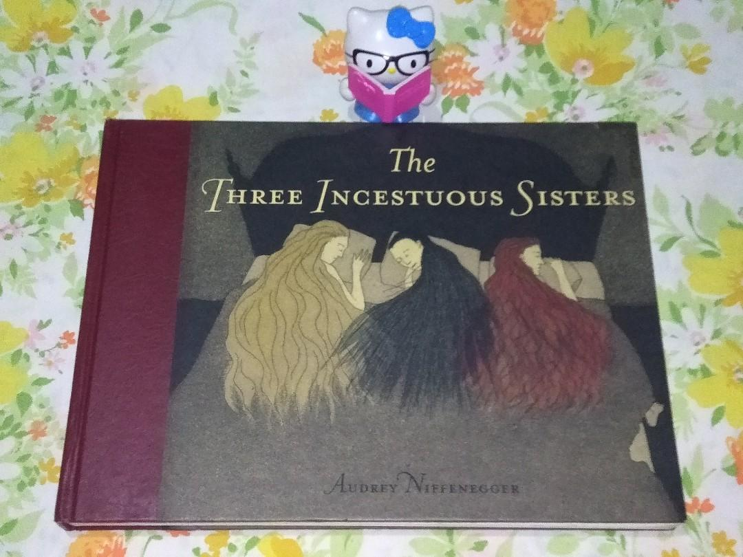 REPRICED The Three Incestuous Sisters: An Illustrated Novel by Audrey Niffenegger