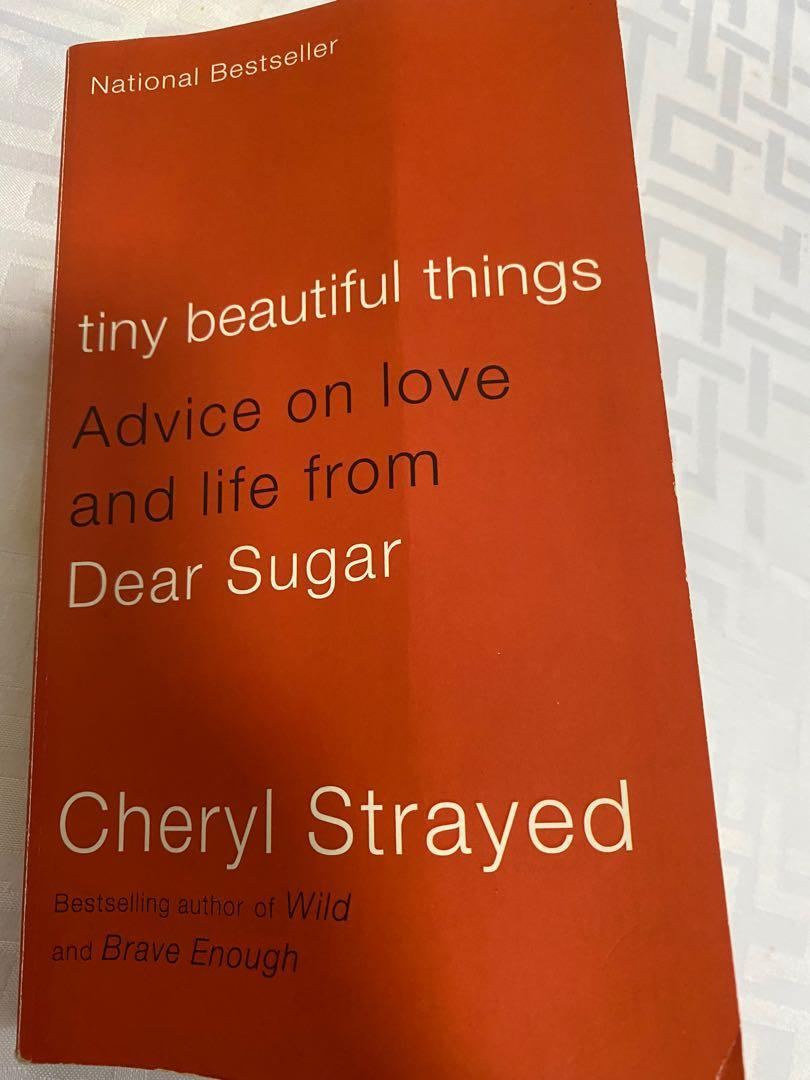 Tiny Beautiful Things Advice on Love and Life from Dear Sugat