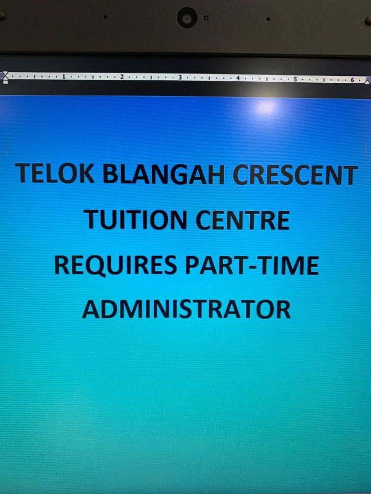 Part Time Tuition Centre Admin requires in Telok Blangah
