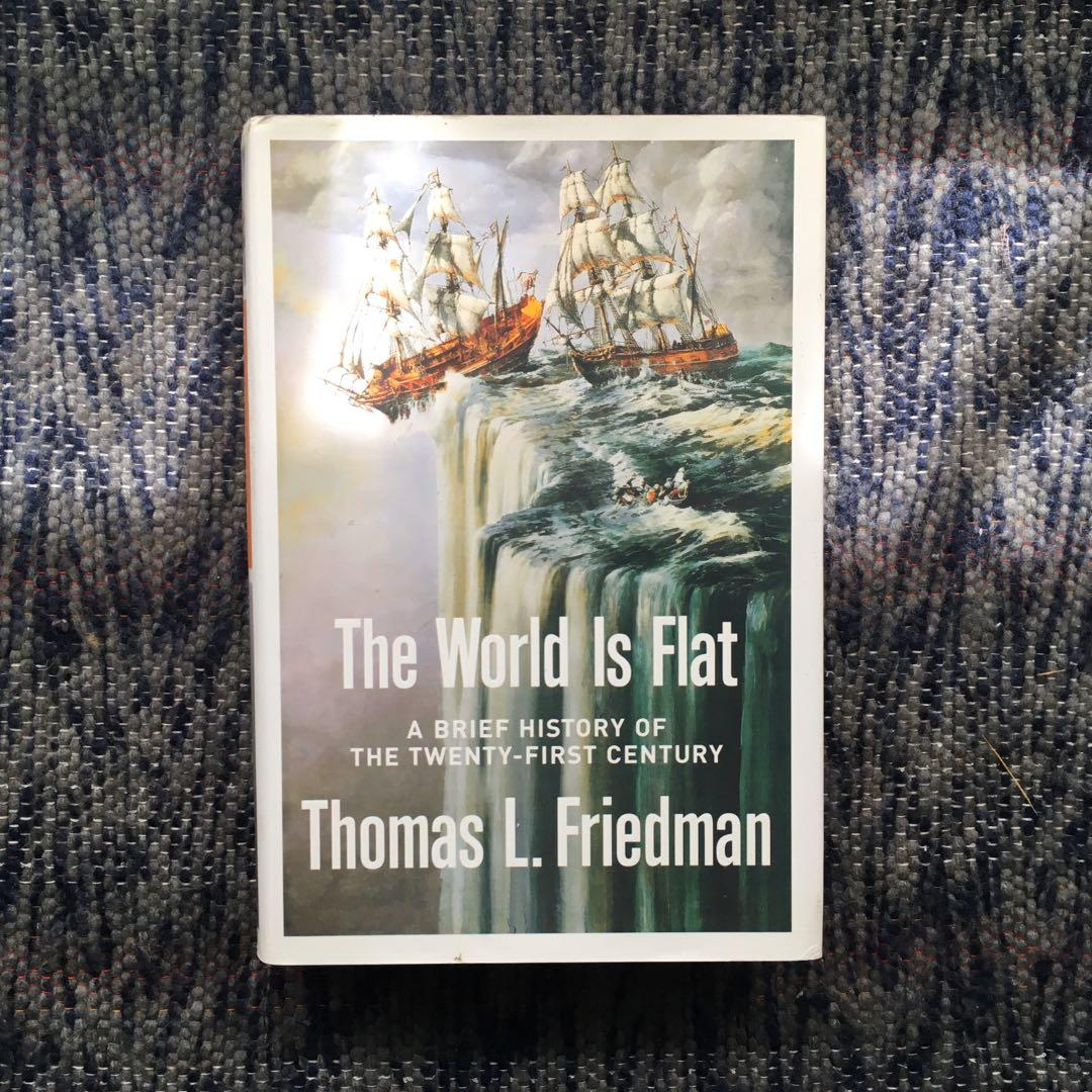 The World is Flat: A Brief History of the 21st Century by Thomas Friedman