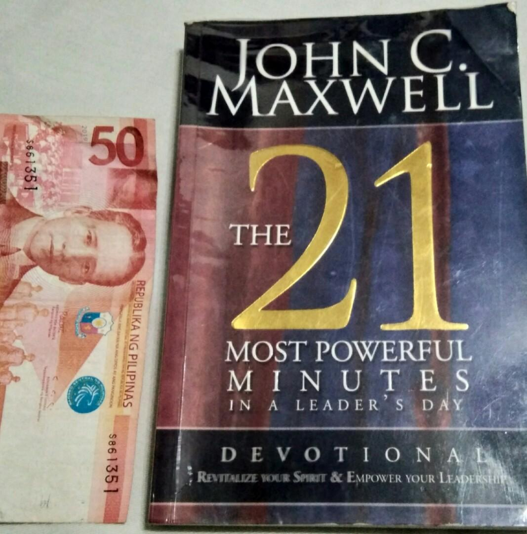 John C. Maxwell The 21 Most Powerful Minutes In A Leader's Day