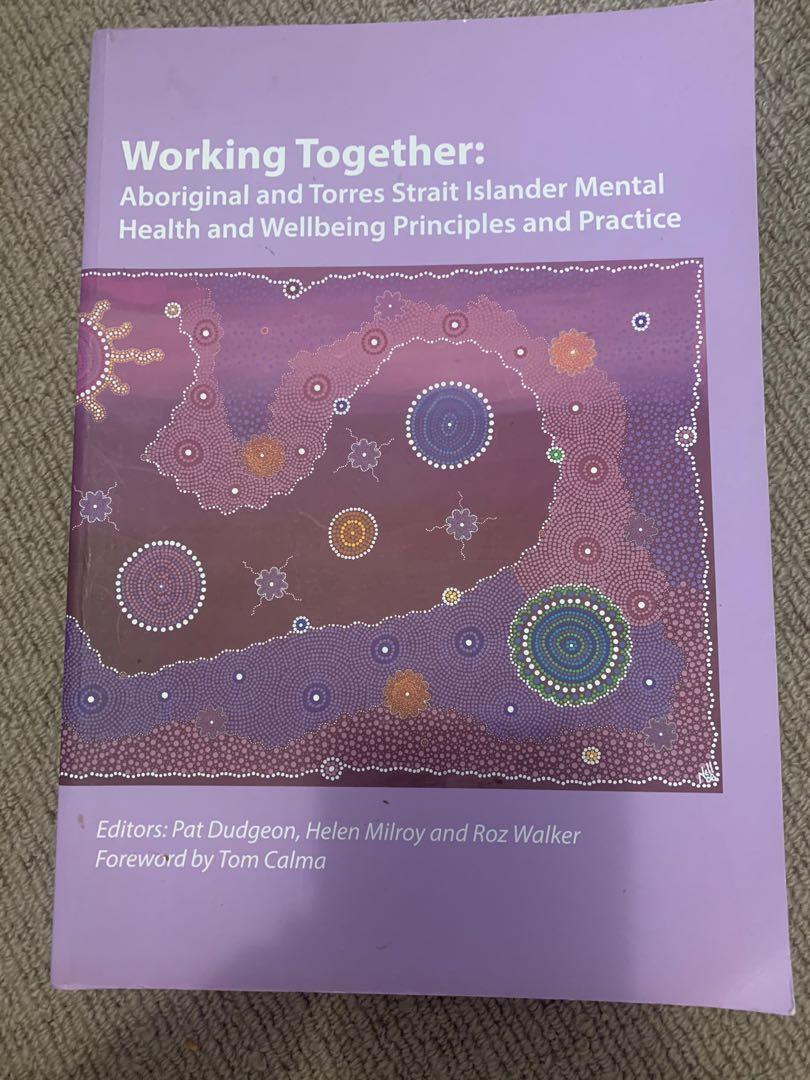 Working together: Aboriginal and Torres Strait Islander Mental Health and well-being principles and Practice