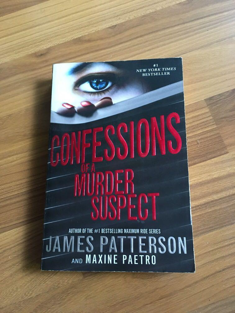 Confessions of a Murder Suspect by James Patterson and Maxine Paetro