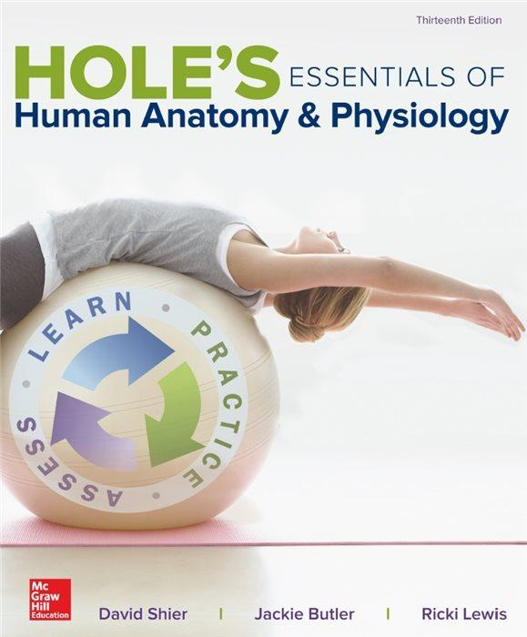 HOLE'S ESSENTIALS OF HUMAN ANATOMY & PHYSIOLOGY  13th Edition (2017)