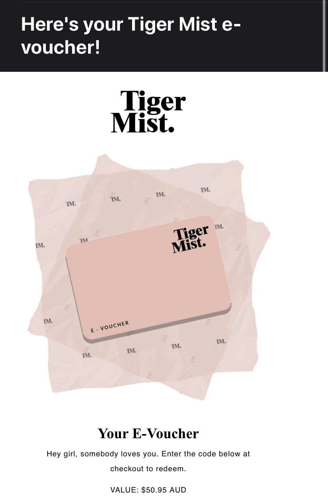 TIGERMIST VOUCHER - $50.95 value! selling under price