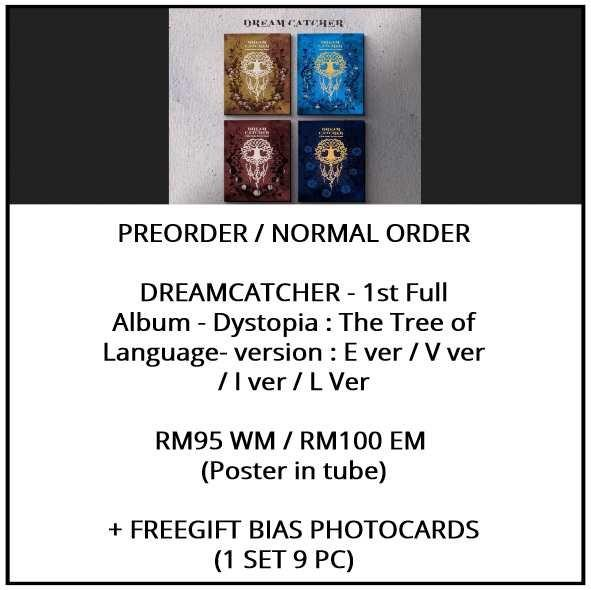 DREAMCATCHER - 1st Full Album - Dystopia : The Tree of Language- version : E ver / V ver / I ver / L Ver - PREORDER/NORMAL ORDER/GROUP ORDER/ALBUM GO + FREE GIFT BIAS PHOTOCARDS (1 ALBUM GET 1 SET PC, 1 SET GET 9 PC)