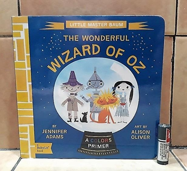 The Wonderful Wizard of Oz: A BabyLit Colors Primer Board Book