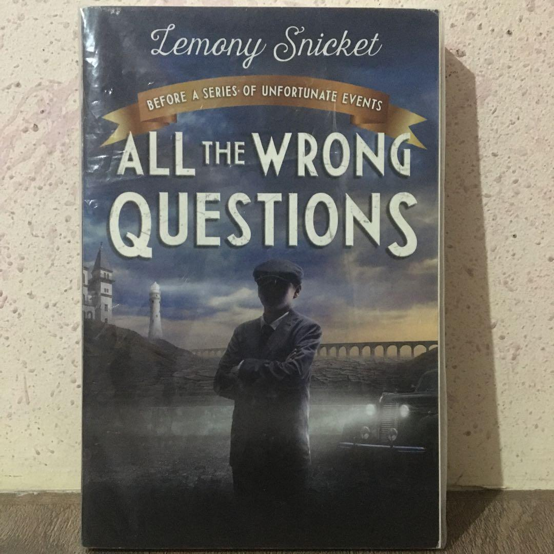 TP • All the Wrong Questions: Before A Series of Unfortunate Events Book 1 • Lemony Snicket