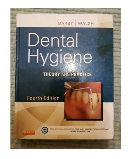 Dental Hygiene 4th Edition by Darby & Walsh Theory & Practice Book. Used.