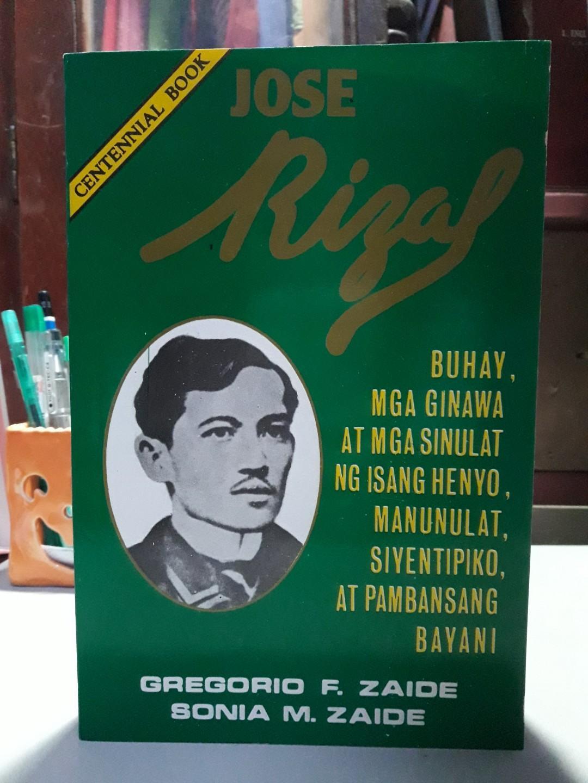Jose Rizal Buhay, Mga Ginawa at Mga Sinulat ng Isang Henyo, Manunulat, Siyentipiko, at Pambansang Bayani - Gregorio F. Zaide at Sonia M. Zaide