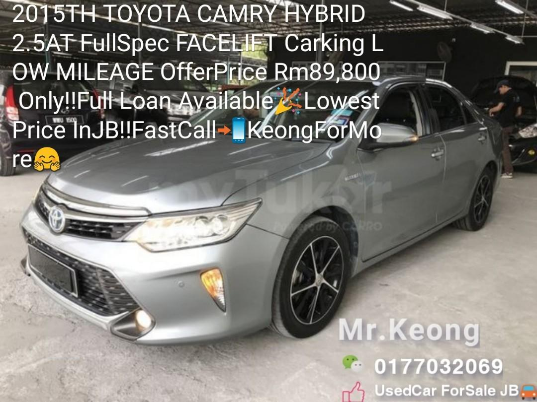 2015TH TOYOTA CAMRY HYBRID 2.5AT FullSpec FACELIFT Carking LOW MILEAGE OfferPrice Rm89,800 Only‼Full Loan Available🎉LowestPrice InJB‼FastCall📲KeongForMore🤗