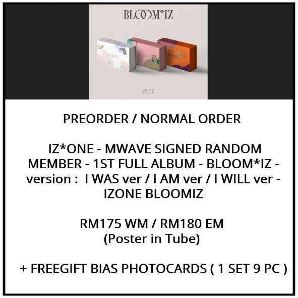 IZ*ONE - MWAVE ALBUM SIGNED BY RANDOM MEMBER - 1ST FULL ALBUM - BLOOM*IZ - version :  I WAS ver / I AM ver / I WILL ver - IZONE BLOOMIZ - PREORDER/NORMAL ORDER/GROUP ORDER/ALBUM GO + FREE GIFT BIAS PHOTOCARDS (1 ALBUM GET 1 SET PC, 1 SET GET 9 PC)